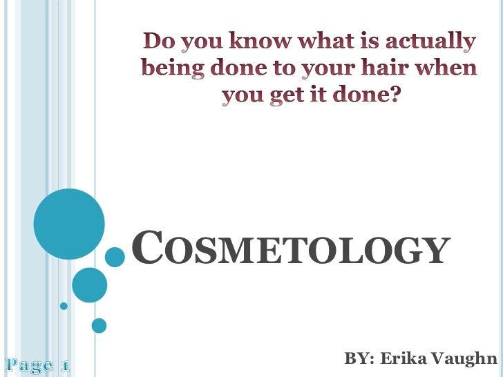Cosmetologly Final Presentation Erika Vaughn