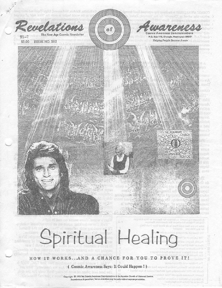 Cosmic Awareness 1991-07: Spiritual Healing: How it Works, and a Chance for You to Prove it