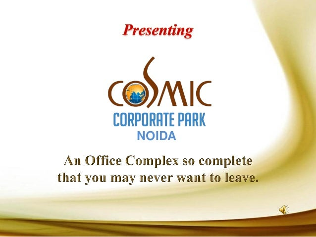 Cosmic corporate park noida new