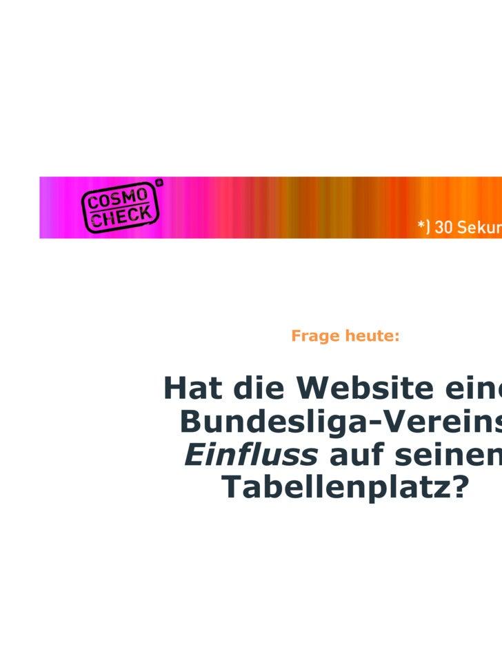 Frage heute:   Hat die Website eines  Bundesliga-Vereins  Einfluss auf seinen    Tabellenplatz?