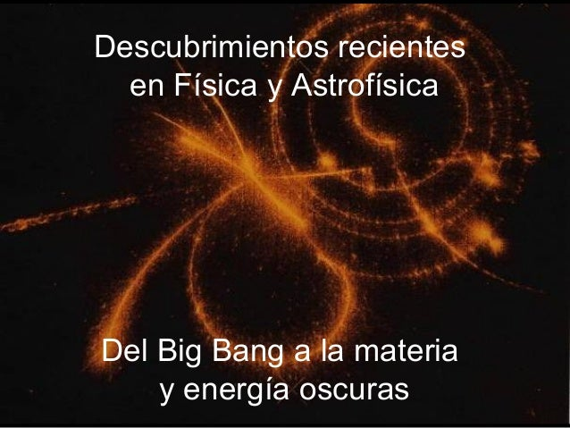 Cosmologia divulgación 2013