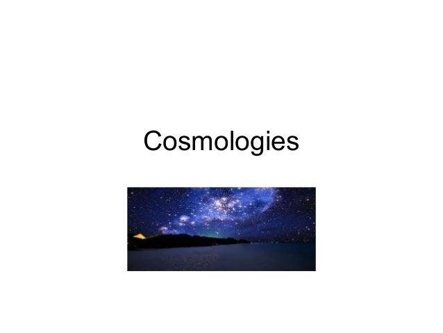 Cosmologies