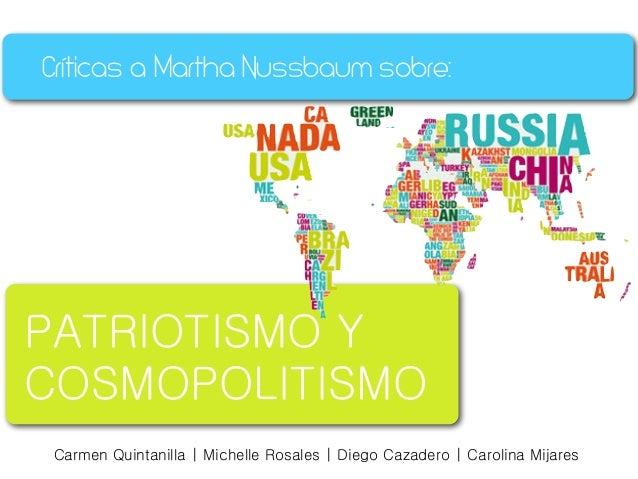 Críticas a Martha Nussbaum sobre: Carmen Quintanilla | Michelle Rosales | Diego Cazadero | Carolina Mijares PATRIOTISMO Y ...