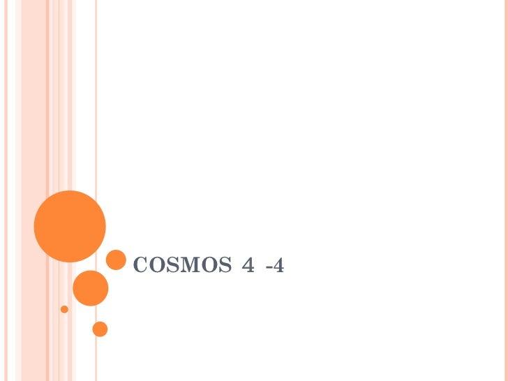 Cosmos4 4