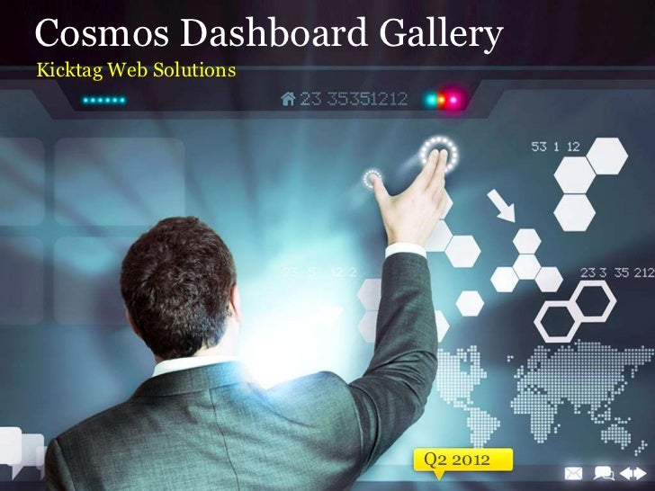 Cosmos Dashboard GalleryKicktag Web Solutions                        Q2 2012