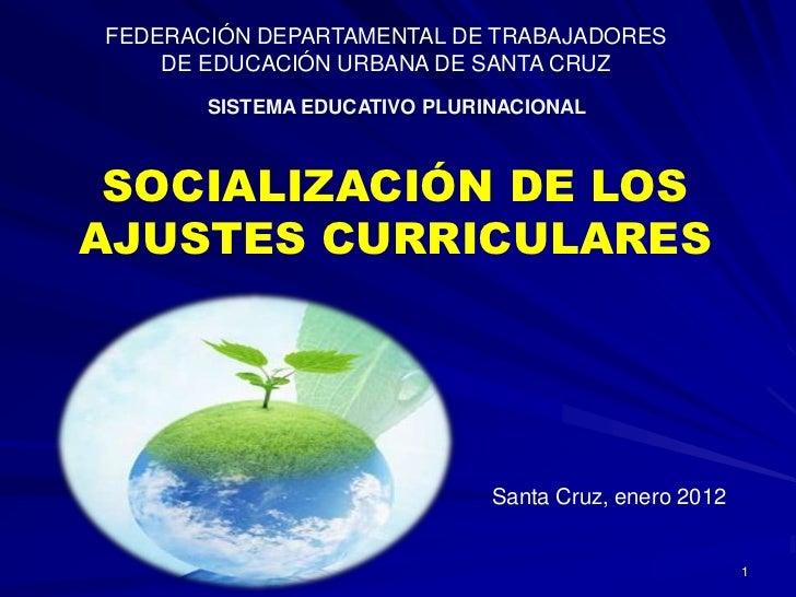 FEDERACIÓN DEPARTAMENTAL DE TRABAJADORES    DE EDUCACIÓN URBANA DE SANTA CRUZ       SISTEMA EDUCATIVO PLURINACIONAL SOCIAL...