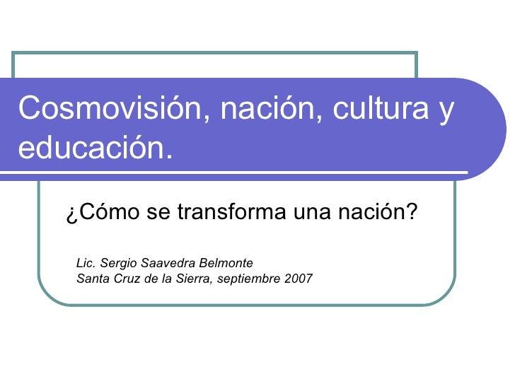 CosmovisióN, NacióN, Cultura Y EducacióN