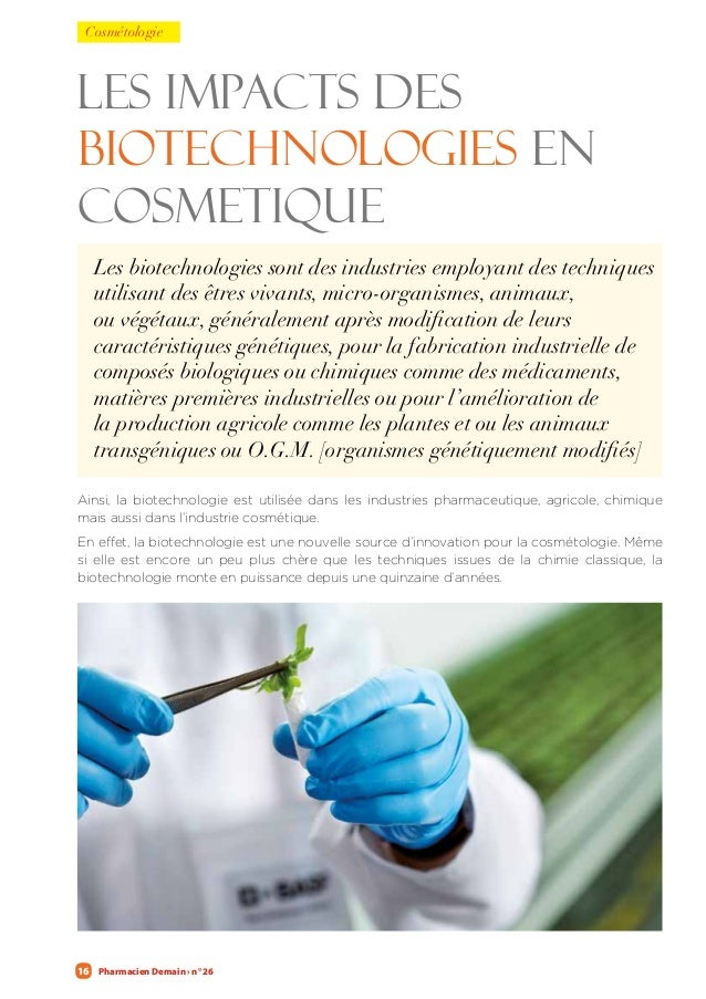 Pharmacien Demain › n° 2616 LES IMPACTS DES BIOTECHNOLOGIES EN COSMETIQUE Les biotechnologies sont des industries employan...