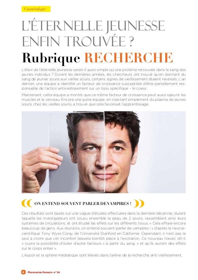 Pharmacien Demain › n° 266 L'éternelle jeunesse enfin trouvée ? Rubrique RECHERCHE L'élixir de l'éternelle jeunesse serait...