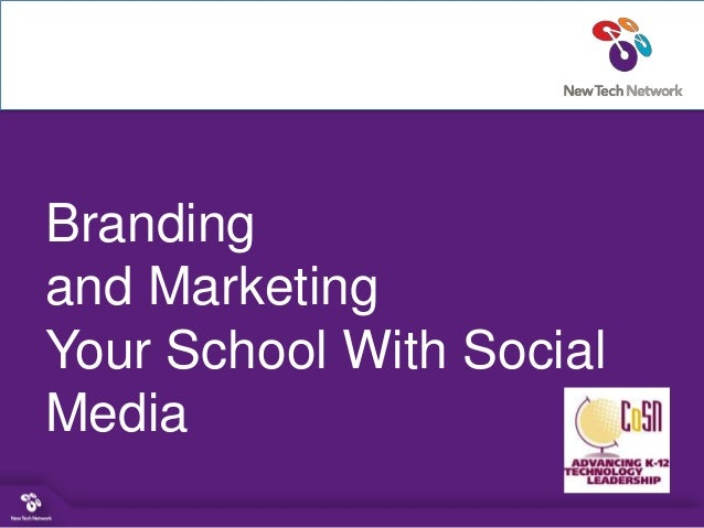 Brandingand MarketingYour School With SocialMedia