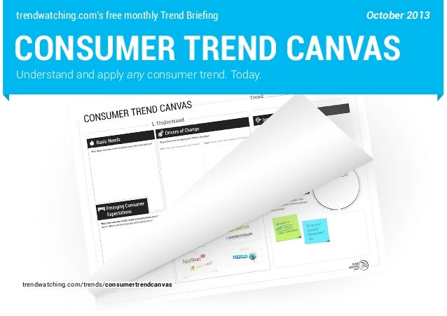 trendwatching.com's free monthly Trend Briefing  October 2013  CONSUMER TREND CANVAS Understand and apply any consumer tre...