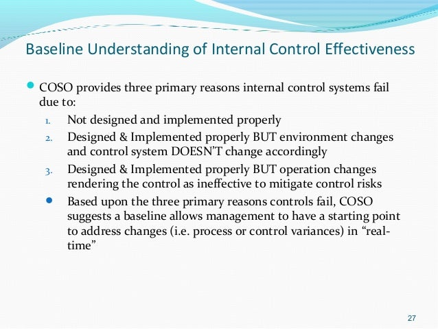 the effective of coso For reporting on internal controls under coso nternal controls are critical to the  effective functioning of an entity because of the significance ofcontrols, investors .