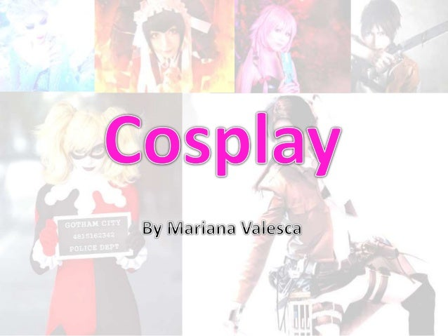 "Cosplay was created from the words ""costume play"", is a performance art or hobby in which participants wear costumes and a..."