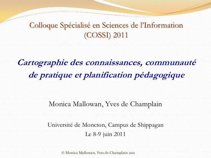 Colloque Spécialisé en Sciences de l'Information                   (COSSI) 2011Cartographie des connaissances, communauté ...