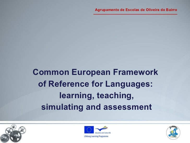 <ul><li>Common European Framework  </li></ul><ul><li>of Reference for Languages:  </li></ul><ul><li>learning, teaching, </...