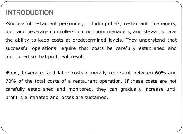 food and beverage cost control in the hotel The accuracy of the calculated food and beverage cost per department is required not actual number) issued: oct '10 hotel accounting & operation manual policies & procedures food & beverage cost control index no:v monthly food and beverage cost control report the monthly food and beverage cost.