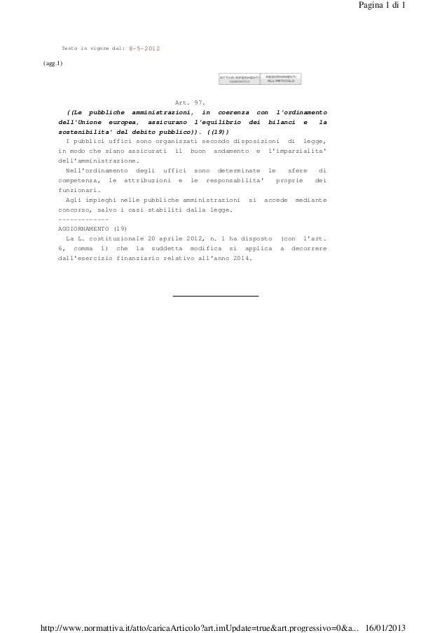 Pagina 1 di 1      Testo in vigore dal:   8-5-2012(agg.1)                                        Art. 97.       ((Le pubbl...