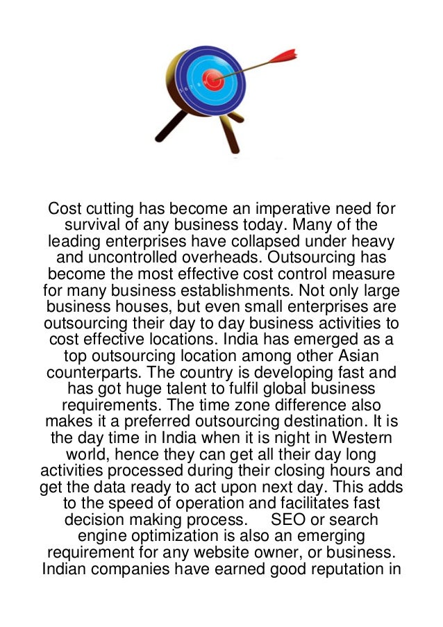 Cost cutting has become an imperative need for     survival of any business today. Many of the leading enterprises have co...