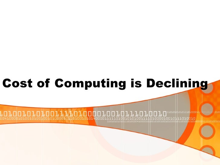 Cost of Computing is Declining