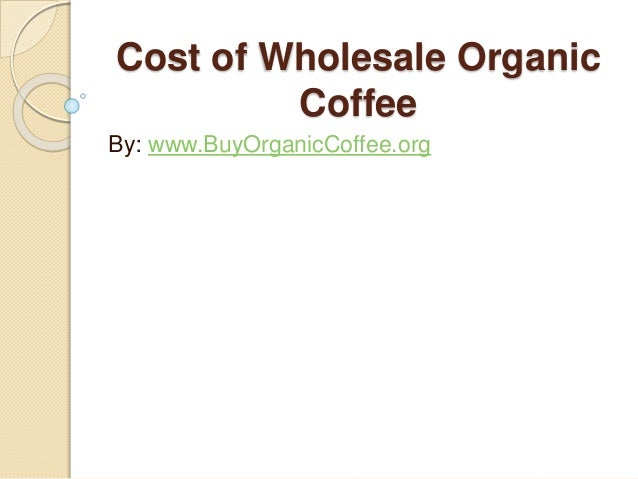 Cost of Wholesale Organic Coffee