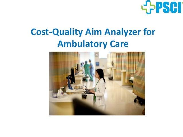 Cost-Quality Aim Analyzer for Ambulatory Care