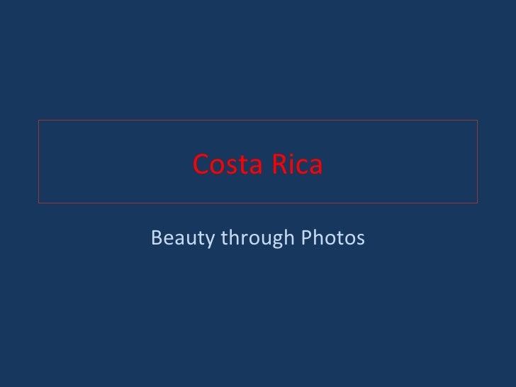 Costa Rica Beauty through Photos