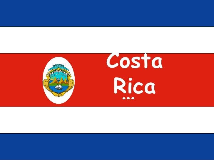 Costa Rica …