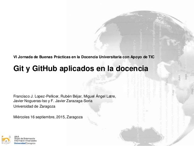 IAAA Grupo de Sistemasde Información Avanzados VI Jornada de Buenas Prácticas en la Docencia Universitaria con Apoyo de TI...