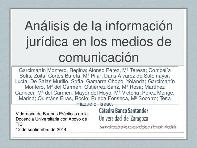 Análisis de la información  jurídica en los medios de  comunicación  Garcimartín Montero, Regina; Alonso Pérez, Mª Teresa;...