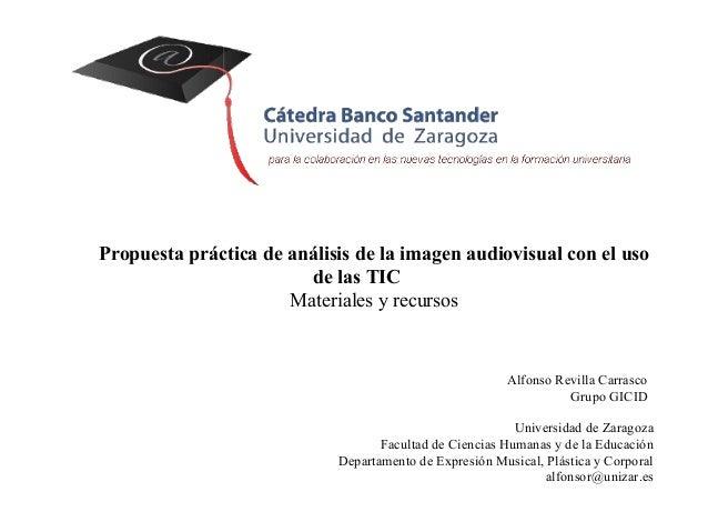 Propuesta práctica de análisis de la imagen audiovisual con el uso  de las TIC  Materiales y recursos  Alfonso Revilla Car...