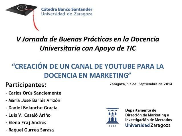 """V Jornada de Buenas Prácticas en la Docencia  Universitaria con Apoyo de TIC  """"CREACIÓN DE UN CANAL DE YOUTUBE PARA LA  DO..."""