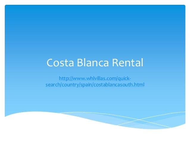 Costa Blanca Rental http://www.whlvillas.com/quick- search/country/spain/costablancasouth.html