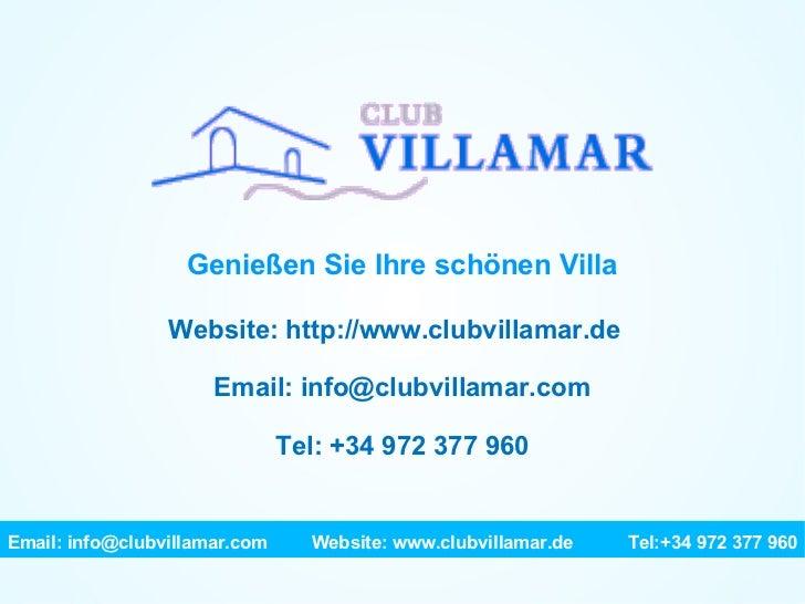 Genießen Sie Ihre schönen Villa Website: http://www.clubvillamar.de Email: info@clubvillamar.com Tel: +34 972 377 960 Emai...