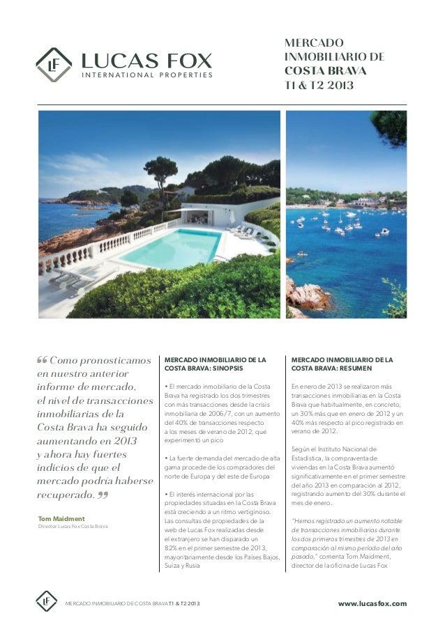 MERCADO INMOBILIARIO DE COSTA BRAVA T1 & T2 2013  Como pronosticamos en nuestro anterior informe de mercado, el nivel de t...