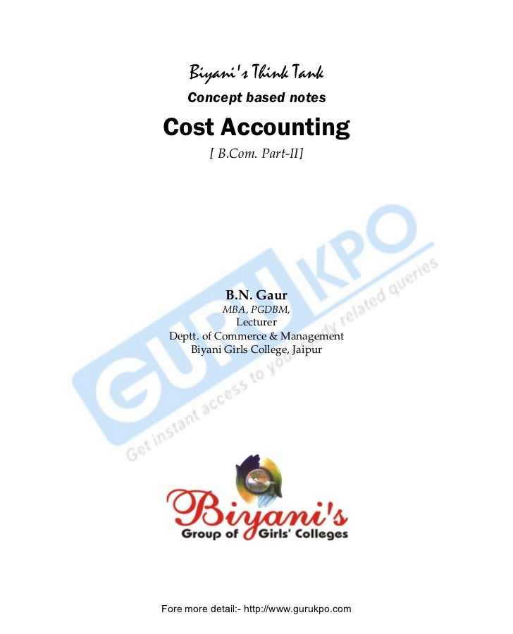Biyanis Think Tank                    Concept based notes               Cost Accounting                         [ B.Com. P...