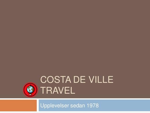 Costa de ville travel uppgift