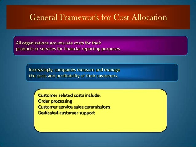 cost allocation Cost allocations – overview 1 motivation for the importance of cost allocations cost allocation there are also consulting firms that develop niche groups.