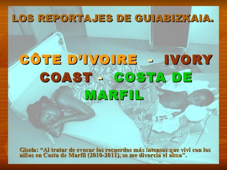 """CÔTE D'IVOIRE   -  IVORY COAST  -  COSTA DE MARFIL   LOS REPORTAJES DE GUIABIZKAIA.   Gisela: """"Al tratar de evocar los rec..."""