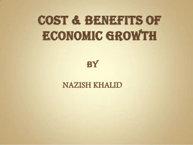 Cost and benefits of economic growth