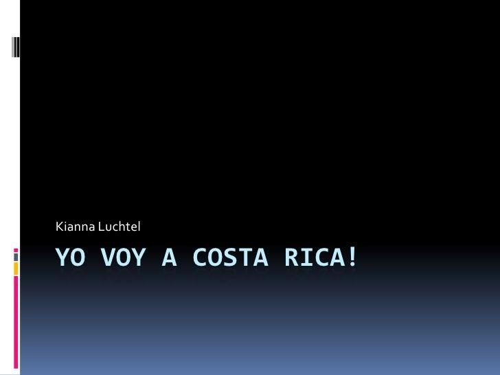 Yovoy a Costa Rica!<br />KiannaLuchtel<br />