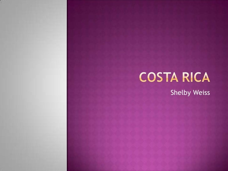 Costa Rica<br />Shelby Weiss<br />