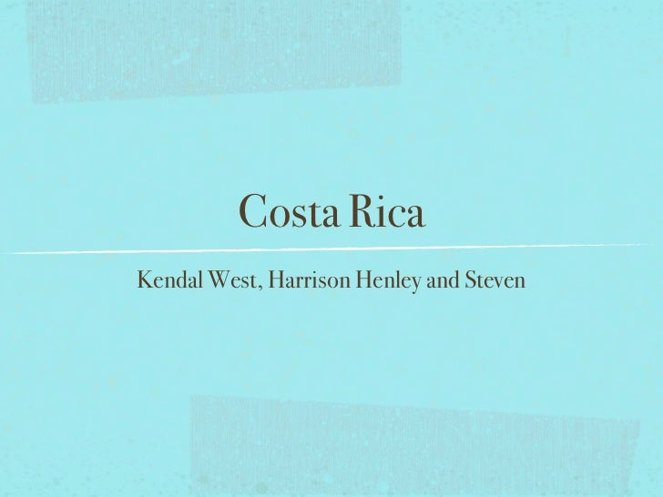 Costa RicaKendal West, Harrison Henley and Steven