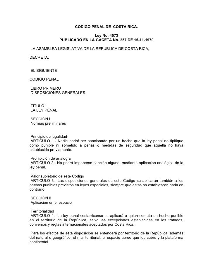 CODIGO PENAL DE COSTA RICA.                                  Ley No. 4573                  PUBLICADO EN LA GACETA No. 257 ...