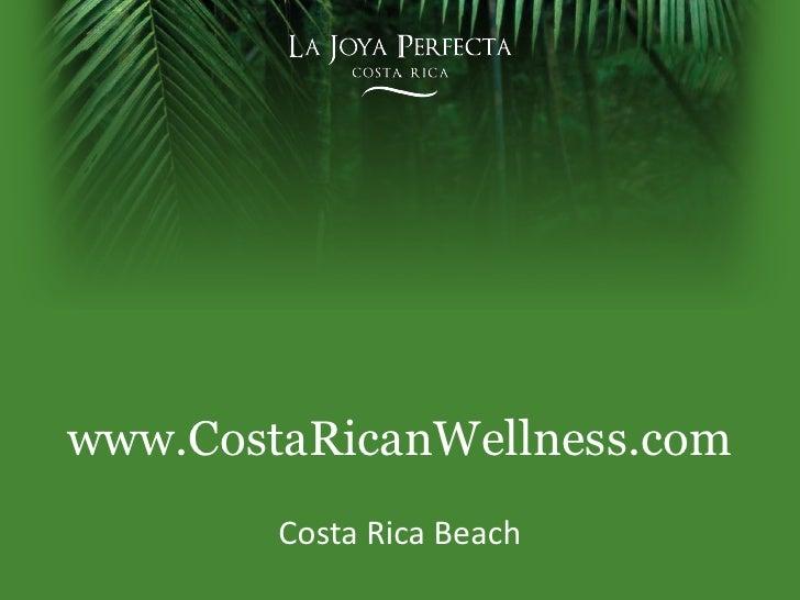 www.CostaRicanWellness.com<br />Costa Rica Beach<br />