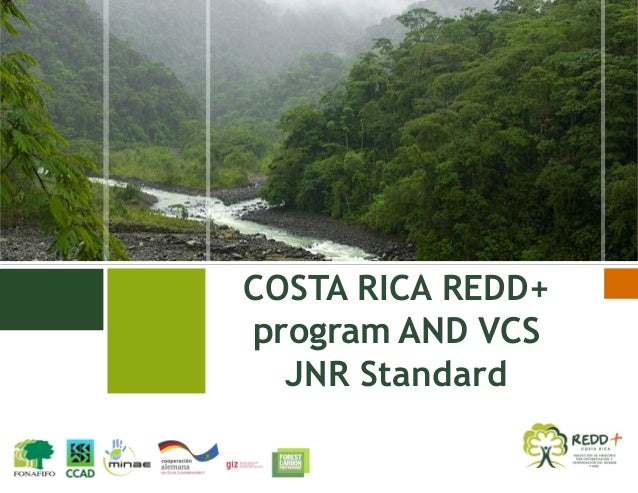 COSTA RICA REDD+ program AND VCS JNR Standard