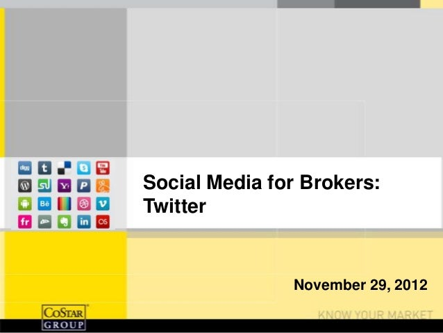 Social Media for Brokers:Twitter               November 29, 2012