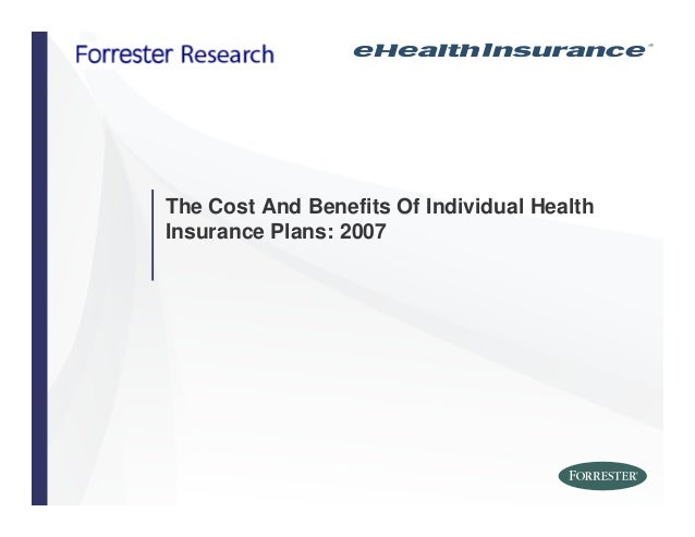 The Cost And Benefits Of Individual Health Insurance Plans: 2007