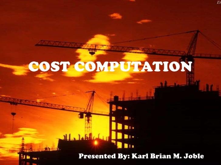 Cost computation