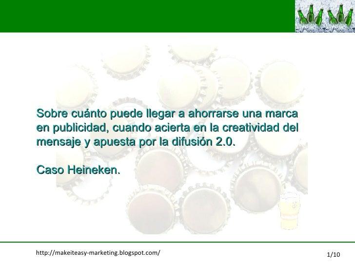 Sobre cu ánto puede llegar a ahorrarse una marca  en publicidad, cuando acierta en la creatividad del  mensaje y apuesta p...