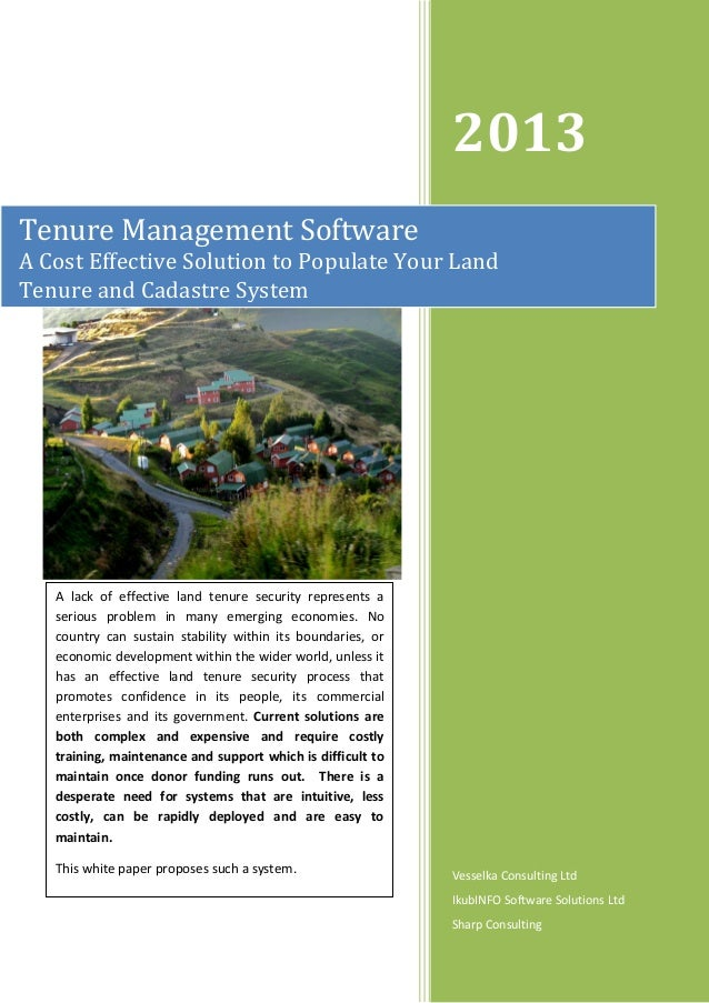2013 Tenure Management Software A Cost Effective Solution to Populate Your Land Tenure and Cadastre System  A lack of effe...